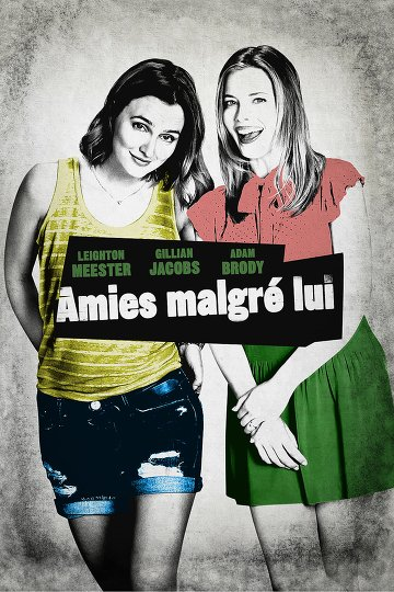 Amies malgré lui streaming