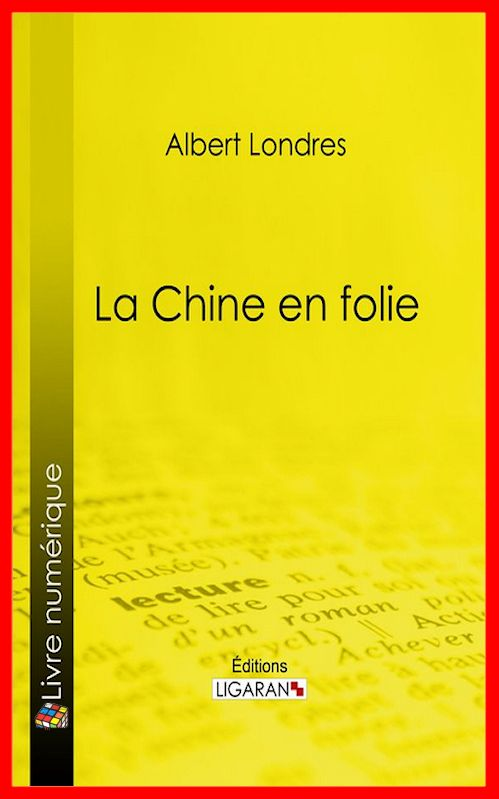 Albert Londres - La Chine en folie