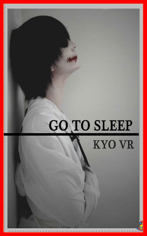 Kyo Vr - Go To Sleep 2016