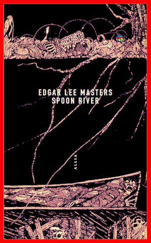 Spoon River - Edgar Lee Masters 2016