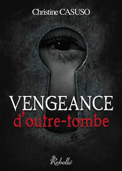 Casuso Christine - Vengeance d'outre tombe (2016)