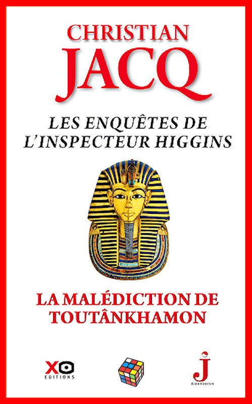 Christian Jacq (Sept. 2016) Inspecteur Higgins - La malédiction de Toutankhamon