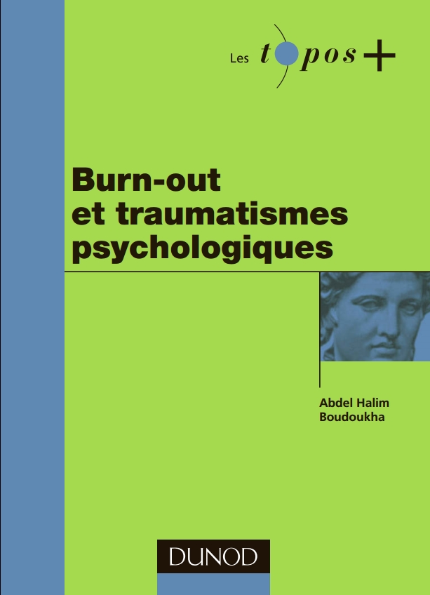 Burn-out et traumatisme psychologiques.