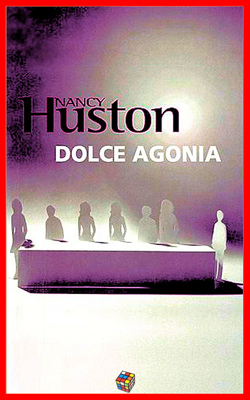 Nancy Huston - Dolce agonia