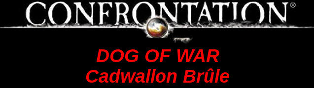 Campagne Dog of War, Cadwallon Brûle
