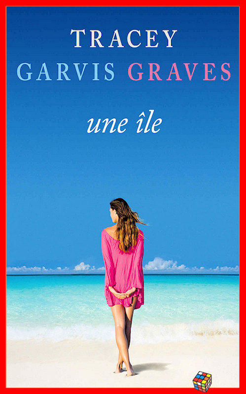 Tracey Garvis Graves - Une île