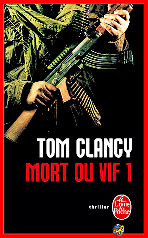 Tom Clancy - Mort ou vif - T1