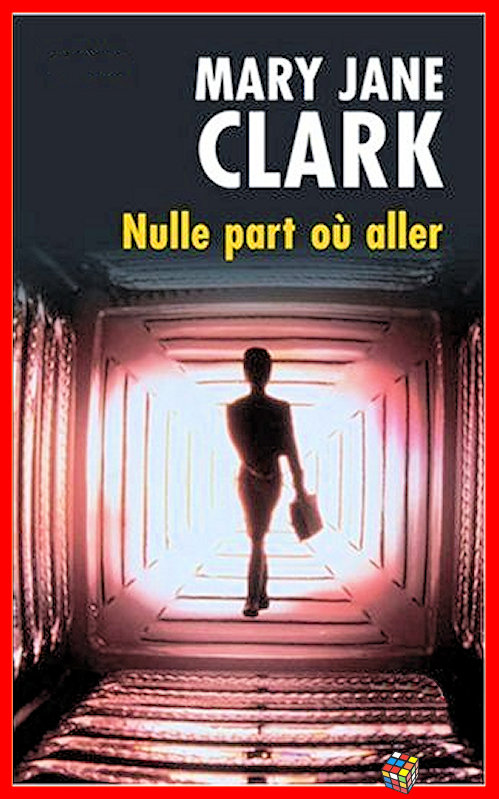 Mary Jane Clark - Nulle part où aller