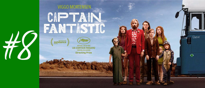 #8 : Captain Fantastic de Matt Ross