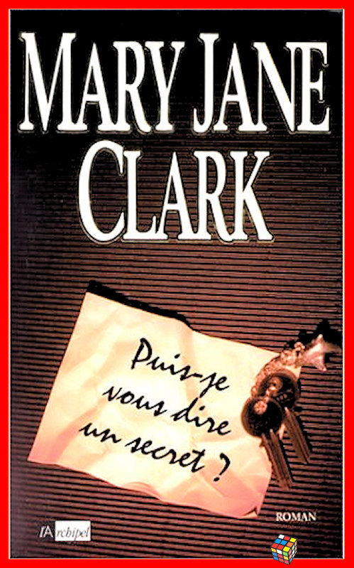 Mary Jane Clark - Puis-je vous dire un secret