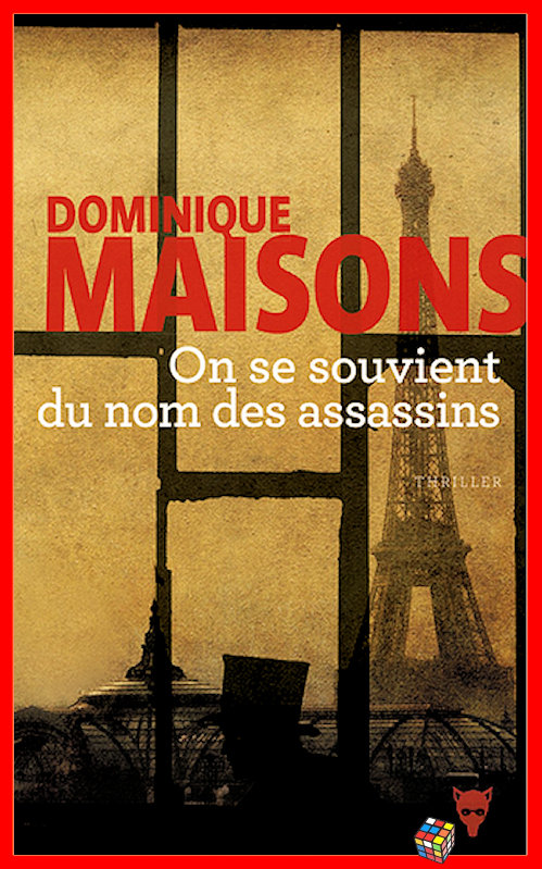 Dominique Maisons  - On se souvient du nom des assassins