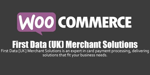 WooCommerce - First Data (UK) Merchant Solutions v1.1.1