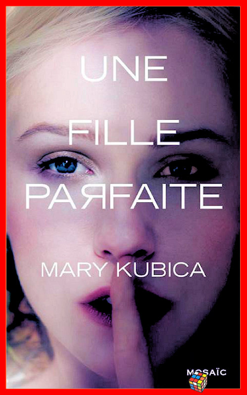 Une fille parfaite - Mary Kubica (2016)