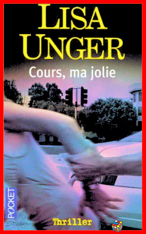 Lisa Unger - Cours, ma jolie