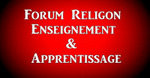 FORUM RELIGION - ENSEIGNEMENT ET APPRENTISSAGE