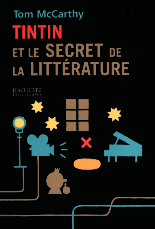 Tintin et le secret de la littérature. Tom McCarthy