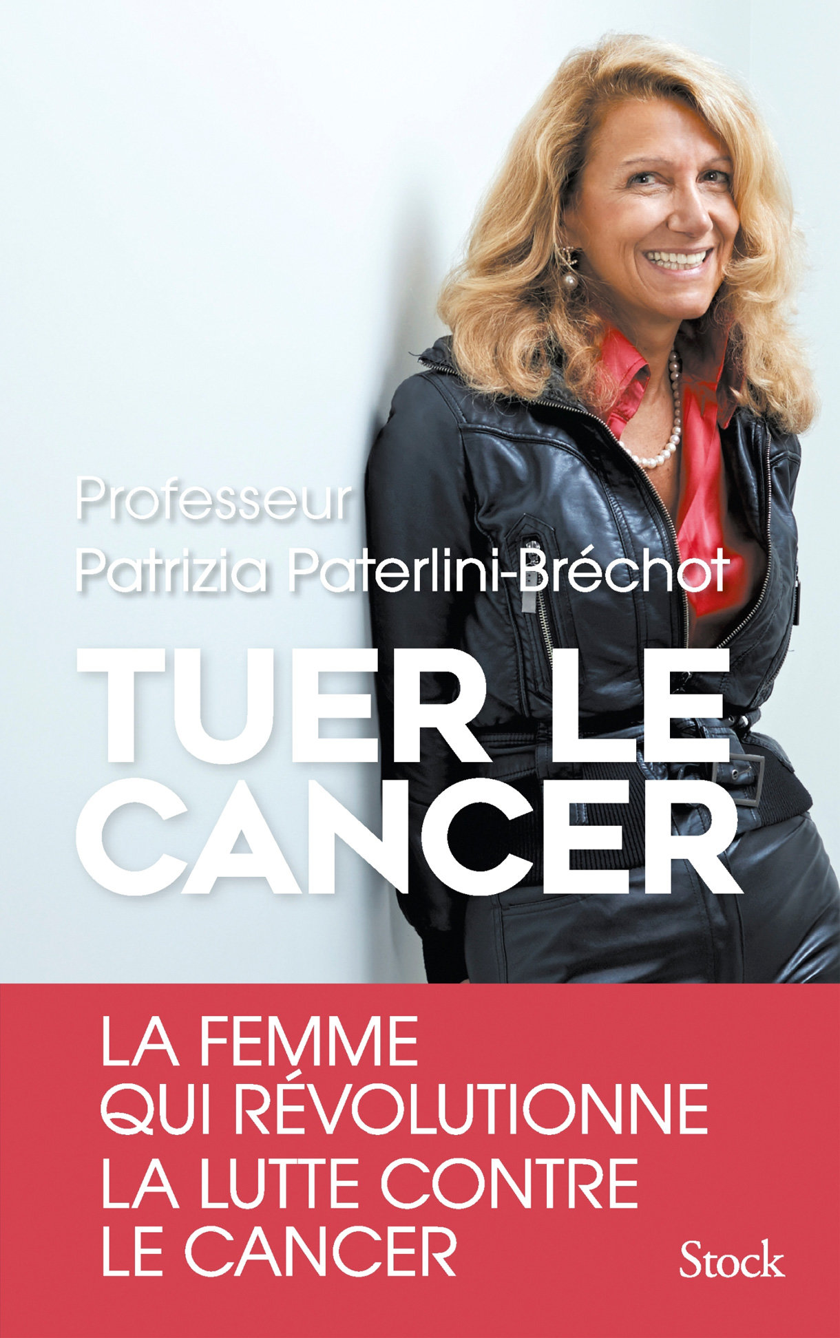 Tuer le cancer. Patrizia Paterlini-Bréchot