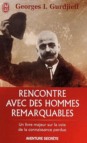 Rencontre avec des hommes remarquables   Georges Ivanovitch Gurdjieff
