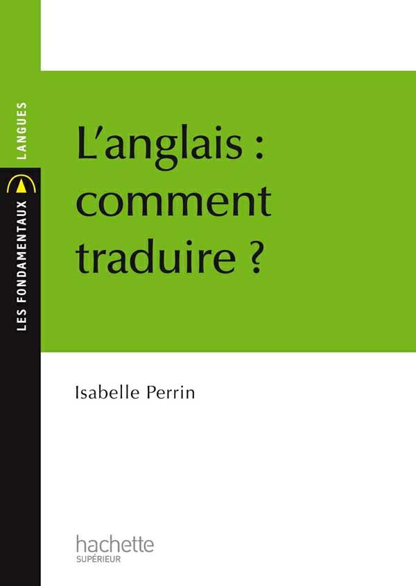 L'anglais : comment traduire ? Isabelle Perrin