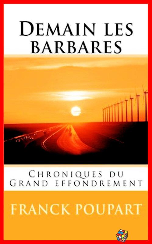 Franck Poupart - Demain les barbares - Chroniques du Grand effondrement