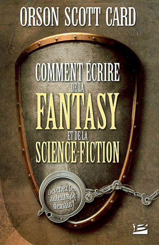 Comment écrire de la fantasy et de la science-fiction. Orson Scott Card