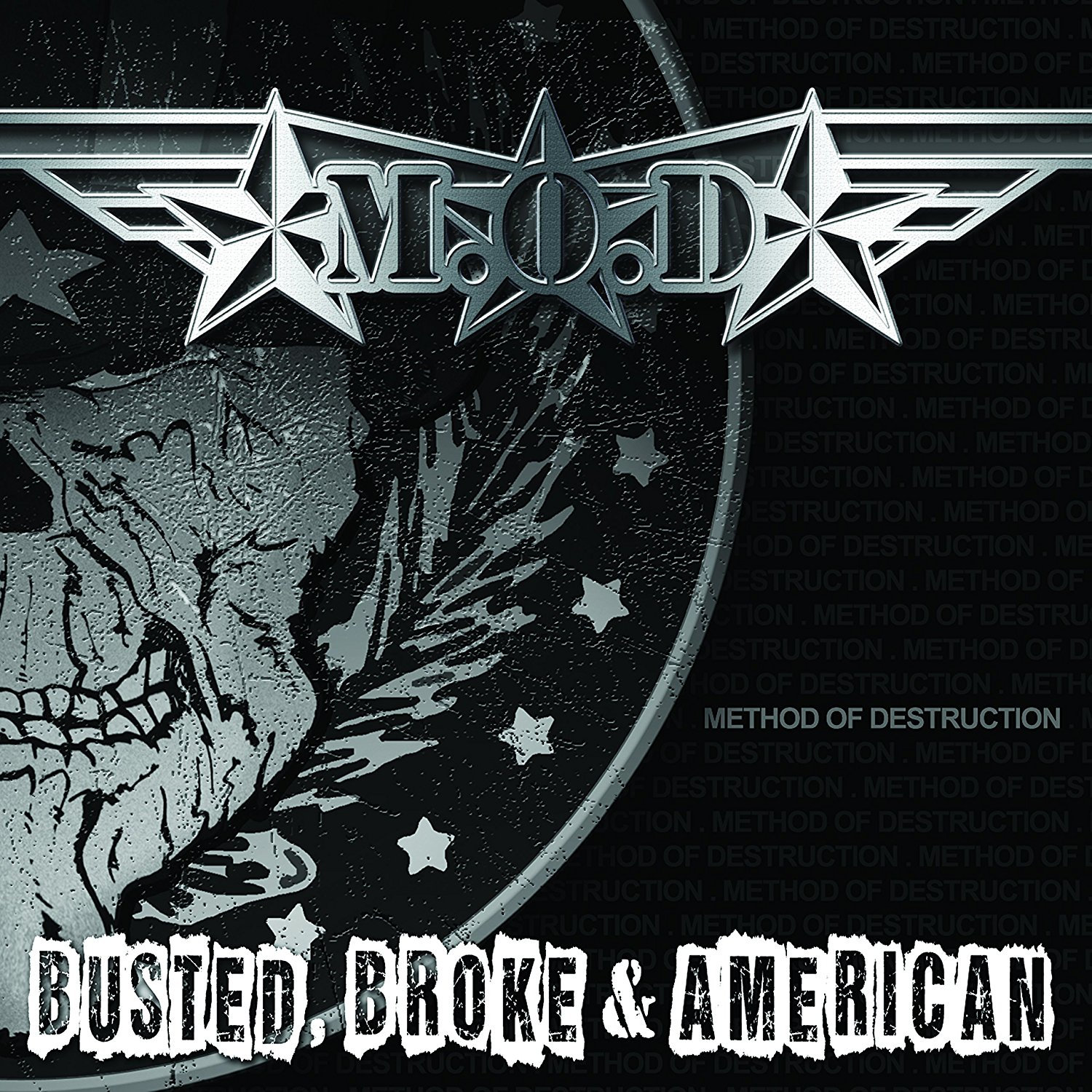 M.O.D. : Busted, Broke & American