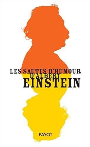 Les Sautes d'Humour d'Albert Einstein (2016) - Albert Einstein sur Bookys