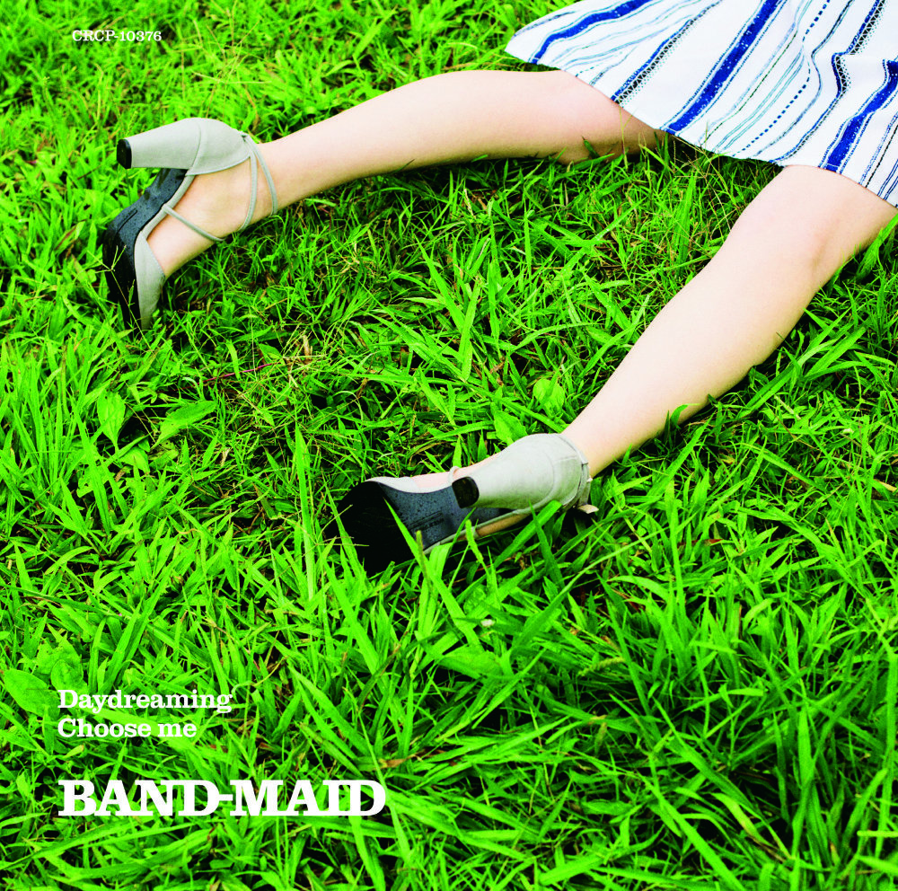 Band-Maid : Daydreaming / Choose Me