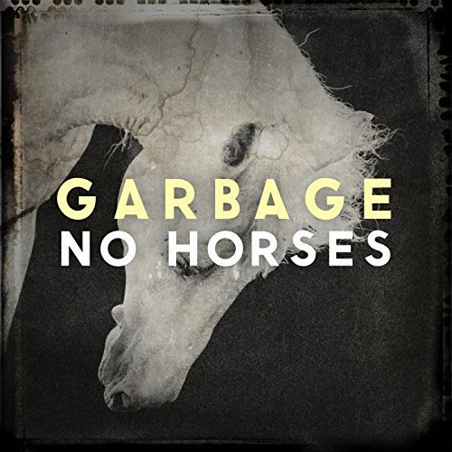 Garbage : No Horses