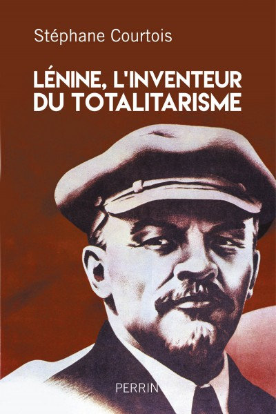 Lenine, L'invention du totalitarisme – Stéphane 2017 COURTOIS