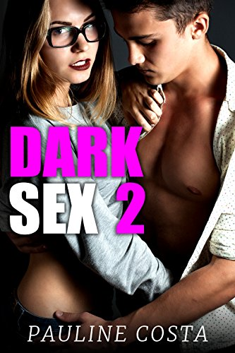 Dark Sex 3T - Pauline Costa