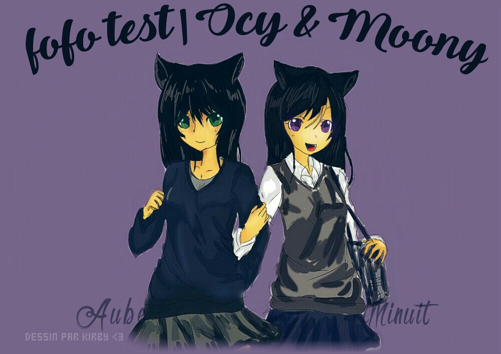 Fofo test | Ocy ♪ Moony