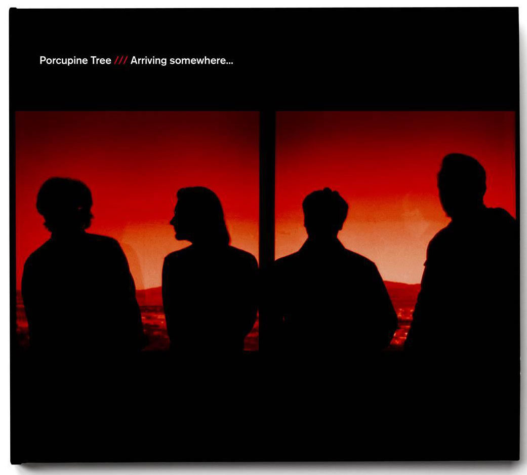 Porcupine Tree : Arriving Somewhere