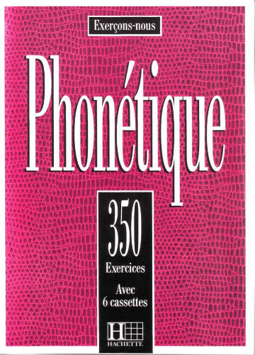 PHONÉTIQUE 350 EXERCICES - DOMINIQUE ABRY, MARIE-LAURE CHALARON (PDF+MP3)