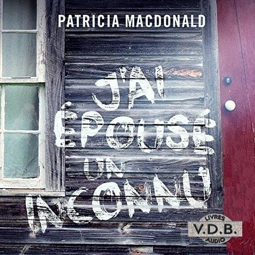 Patricia MacDonald - J'ai épousé un inconnu [2008] [mp3 160kbps]