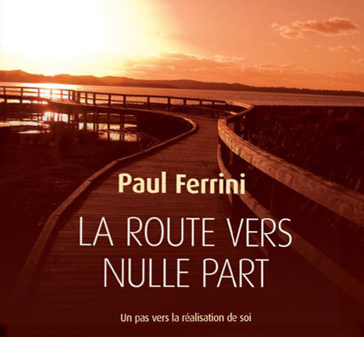 Paul Ferrini - La route vers nulle part [Spiritualité] [mp3]