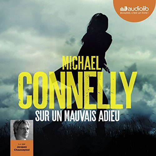 [audio] Michael Connelly - Sur un mauvais adieu (Harry Bosch 22)