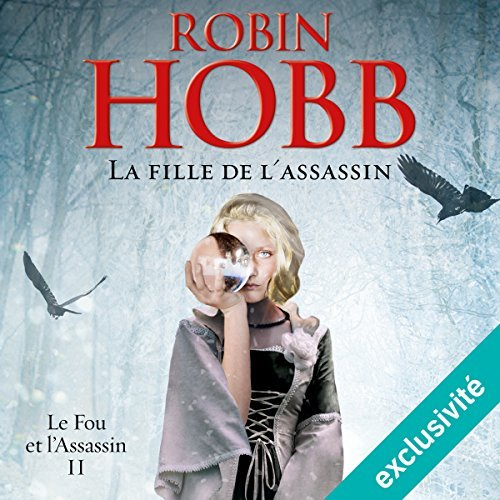 [Livre Audio]La fille de l'assassin Le fou et l'assassin Tome 2 Robin Hobb