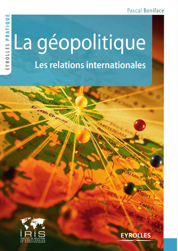 Boniface Pascal - La geopolitique les relations internationales