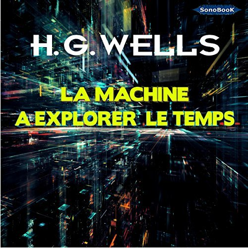 Herbert G. Wells - La machine à explorer le temps [2017] [mp3 64kbps]