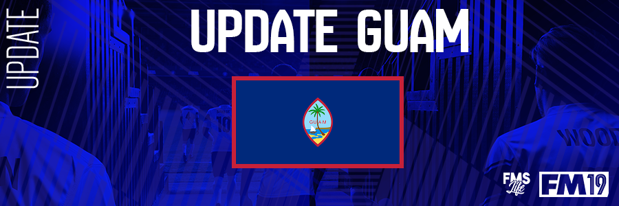 Football Manager 2019 League Updates - [FM19] Guam (D3)
