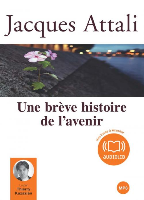 Jacques Attali Une Breve Histoire de l'Avenir