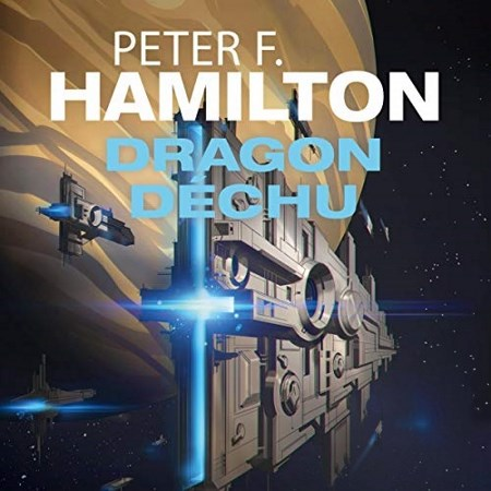 Peter F. Hamilton - Dragon déchu