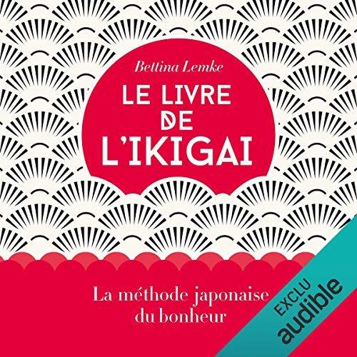 Le livre de l'ikigai La méthode japonaise du bonheur