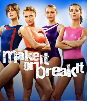 Make It Or Break It (Championnes à Tout Prix) Saison 3 [E06/??] [VOSTFR] [HDTV]
