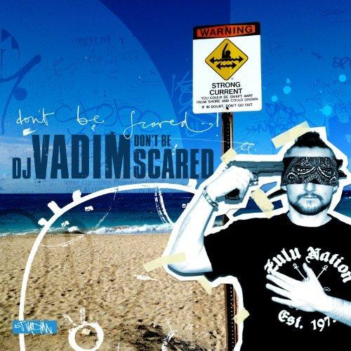 DJ Vadim - Dont Be Scared (2012) [MULTI]