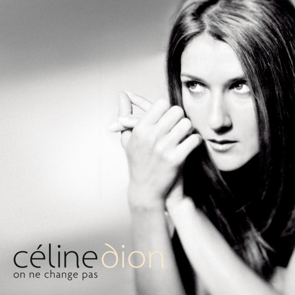Céline Dion - On ne change pas [MULTI]