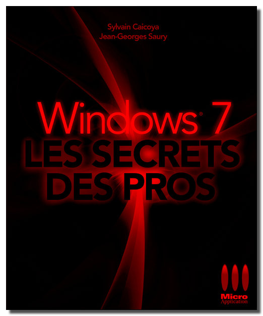 Windows 7 - Secrets des Pros - Micro-Application [MULTI]