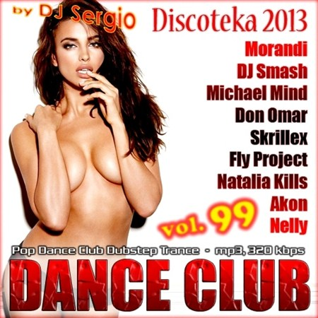 Discoteka 2013 - Dance Club Vol. 99 (2013)