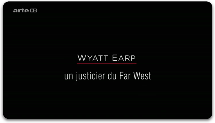 [Multi] Wyatt Earp, Un Justicier Du Far West [FRENCH | HDTV]